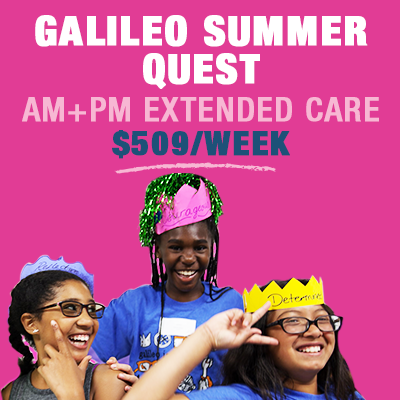 Galileo Summer Quest with Full-Day Extended Care Pre-Sale: $509 per week