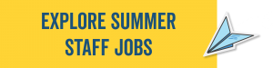 Explore summer staff jobs